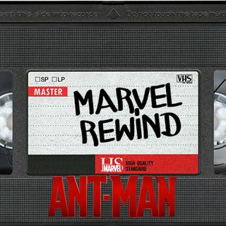 The Marvel Rewind: Ant-Man