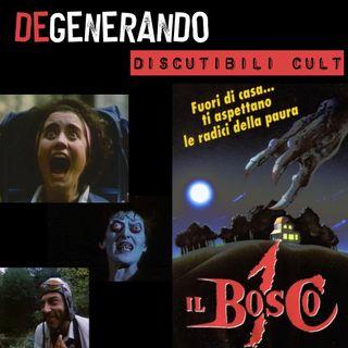 Discutibili Cult: Il Bosco 1