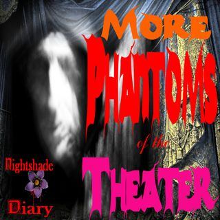 More Phantoms of the Theater | Ghost Stories | Podcast