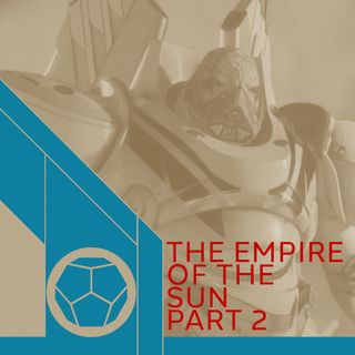 Empire Of the Sun Part 2