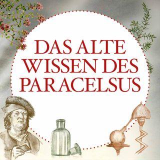 Das alte Wissen des Paracelsus - #4