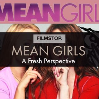 EP12 A Fresh Perspective - Mean Girls