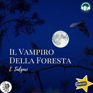 IL VAMPIRO DELLA FORESTA - E. Salgari ☆ Audiolibro ☆