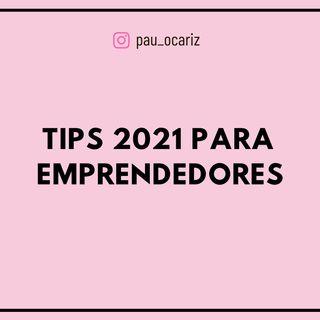 TIPS 2021 PARA EMPRENDEDORES
