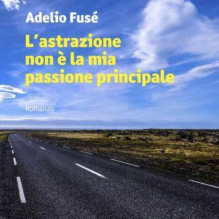 """Adelio Fusé """"L'astrazione non è la mia passione principale"""""""