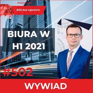 #502 Co Się Działo W Nieruchomościach Biurowych W Pierwszej Połowie 2021 Roku?