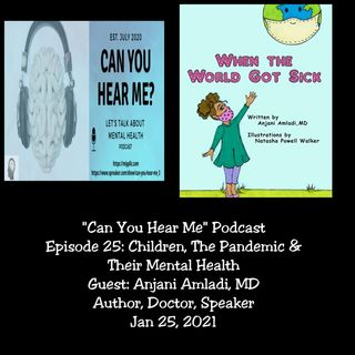 CYHM Episode 25 Children The Pandemic and Mental Health (Original Broadcast 01/25/2021)