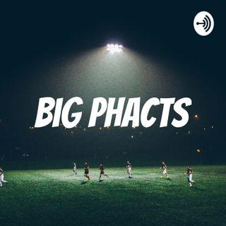 Big Phacts