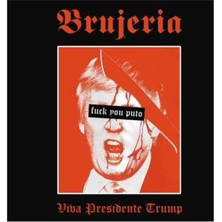 "Metal Hammer of Doom - Brujeria - ""Pocho Aztlan"" and ""Viva presidente Trump!"""