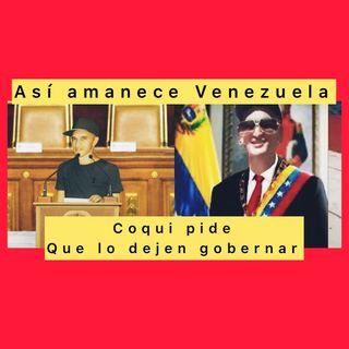 KOKI pide que lo dejen Gobernar Podcast Así amanece Venezuela viernes #09Jul 2021