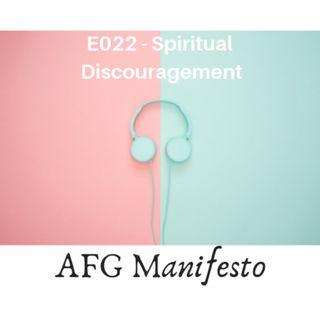 E022 Understanding Spiritual Discouragement