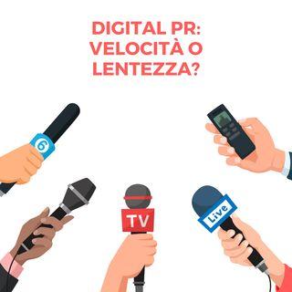 Velocità o LENTEZZA nelle Digital PR?