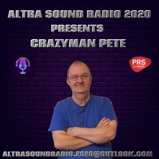 ALTRA SOUND RADIO 2020 PRESENTS THE CRAZIEST SHOW ON EARTH THURSDAY  LIVE WITH CRAZYMAN PETE
