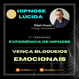 #39   Experiência de Hipnose para Vencer Bloqueios Emocionais   Odair Comin