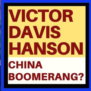 VICTOR DAVIS HANSON - CHINA BOOMERANGING DURING CRISIS