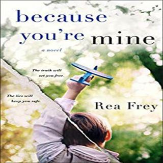 Rea Frey BECAUSE YOU'RE MINE