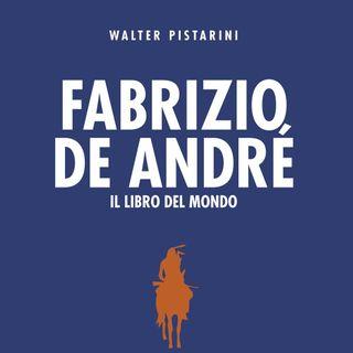 """Walter Pistarini """"Fabrizio De André. Il libro del mondo"""""""