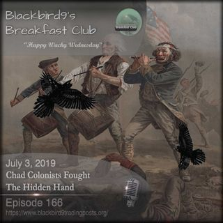 Chad Colonists Fought The Hidden Hand - Blackbird9 Podcast