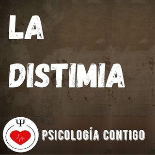 La Distimia| Trastorno Depresivo Persistente| Síntomas