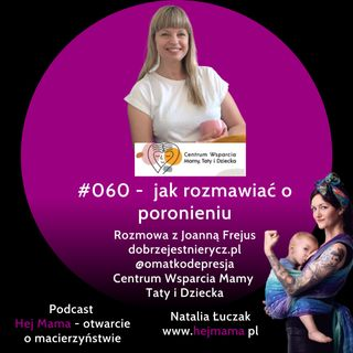 #060 - Jak rozmawiać o poronieniu - rozmowa z Joanną Frejus
