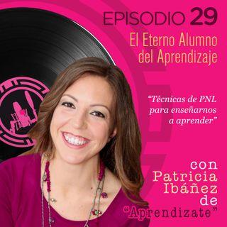El Eterno Alumno del Aprendizaje, con Patricia Ibáñez