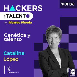 110. Genética y talento - Catalina López (Genome Canada) - Lado A