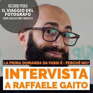 La prima domanda da porsi è : perchè no ?  - Intervista Raffaele Gaito  esperto di Growth Haking
