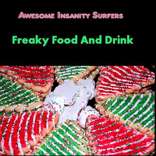 Freaky Food And Drink
