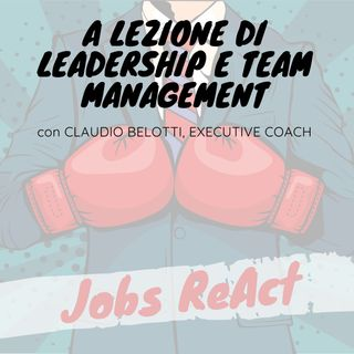 JR 08   A lezione di leadership e team management - con Claudio Belotti