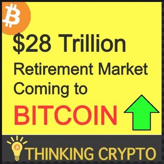 Institutional Investors Bullish On Bitcoin & BTC Miners Doubling Down - $28 Trillion Retirement Market Coming To Crypto