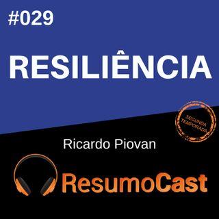 T2#029 Resiliência | Ricardo Piovan