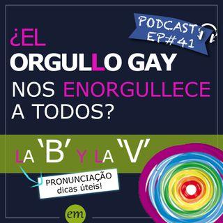 Ep#41 - ¿El orgullo gay nos enorgullece a todos?