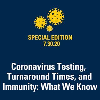 Coronavirus Testing, Turnaround Times, and Immunity: What We Know