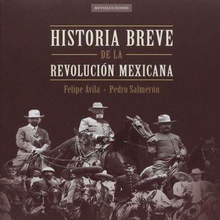 Historia breve de la Revolución Mexicana