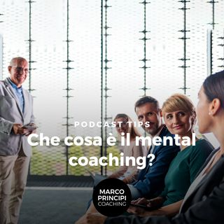 "Podcast Tips ""Che cosa è il mental coaching?"""