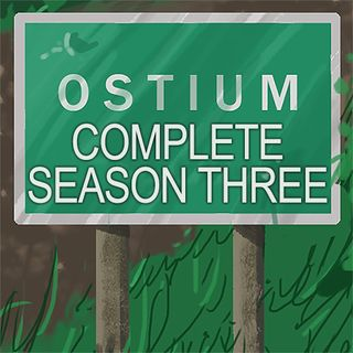The Complete Ostium Season Three Part Three - Once More Into the Darkness