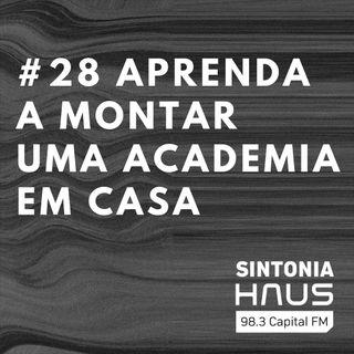 Aprenda a montar uma academia em casa com poucos itens | Sintonia HAUS #28