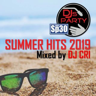 #djsparty - SUMMER HITS 2019 VI - Mixed By Dj CRI