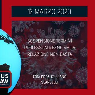 BREAKING NEWS – SOSPENSIONE TERMINI PROCESSUALI: BENE MA LA RELAZIONE NON BASTA – PROF. GIULIANO SCARSELLI