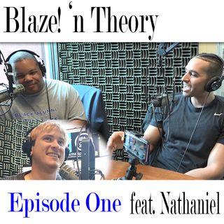 Blaze! 'n Theory feat. Nathaniel @blazentheory