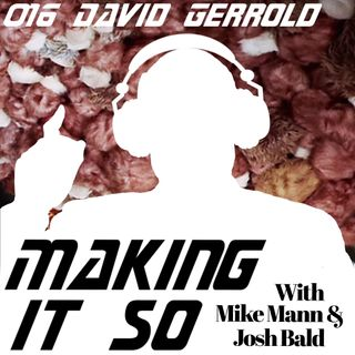 E016 - David Gerrold jumps off the page.