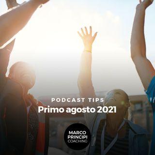 """Podcast Tips """"Primo Agosto 2021"""""""