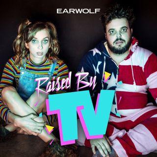 Raised by TV