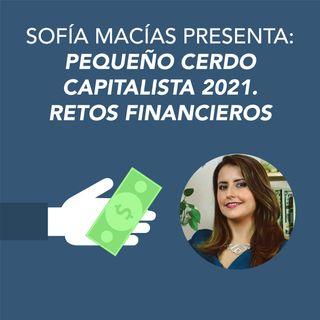 Sofía Macías presenta Pequeño Cerdo Capitalista 2021. Retos financieros