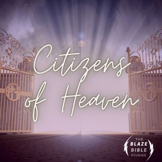 Citizens of Heaven [The BLAZE]