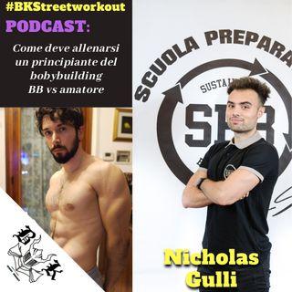 EP 43 - Come deve allenarsi un BODYBUILDER PRINCIPIANTE con Nicholas Gulli