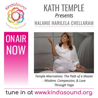 Wisdom, Compassion & Love Through Yoga | Nalanie Chellaram on Temple Alternatives with Kath Temple
