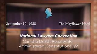 Can the Death Penalty be Administered Constitutionally? [Archive Collection]