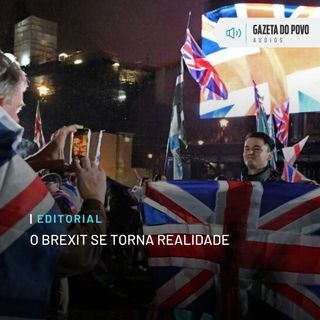 Editorial: O Brexit se torna realidade
