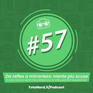 ep.57: Da reflex a mirrorless: niente più scuse
